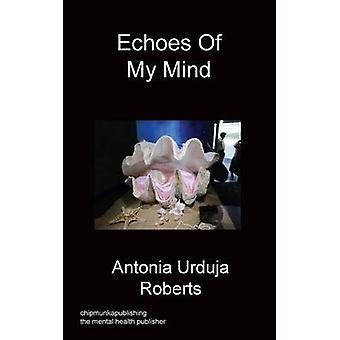 Echoes Of My Mind by Roberts & Antonia Urduja