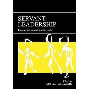 ServantLeadership by Lewis & Ralph
