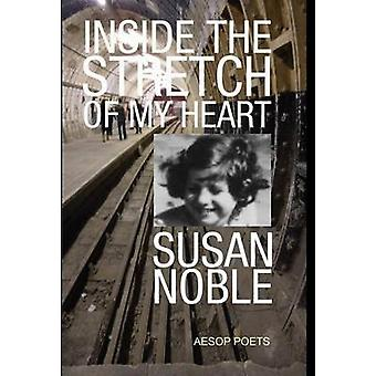 Inside the Stretch of My Heart by Noble & Susan
