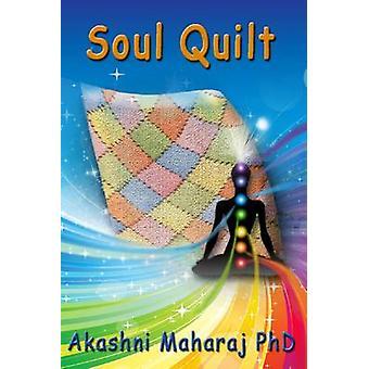 Soul Quilt by Maharaj & Akashni