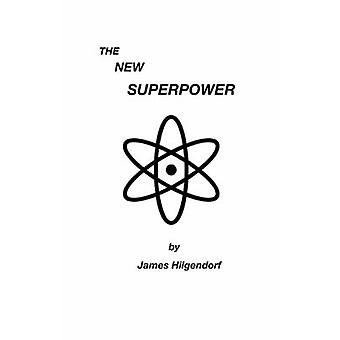 The New Superpower by Hilgendorf & James
