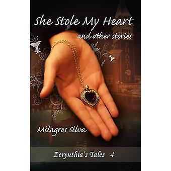 She Stole My Heart and Other Stories by Silva & Milagros