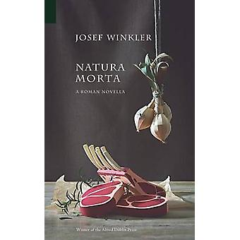 Natura Morta A Roman Novella by Winkler & Josef