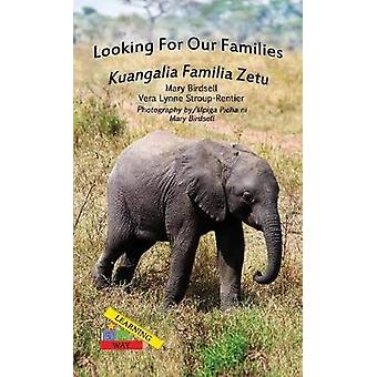 Looking For Our FamiliesKuangalia Familia Zetu by Birdsell & Mary