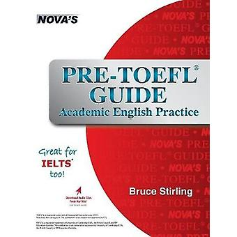 PreTOEFL Guide Academic English Practice by Stirling & Bruce