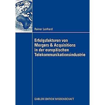 Erfolgsfaktoren von Mergers  Acquisitions in der europischen Telekommunikationsindustrie by Hungenberg & Prof. Dr. Harald