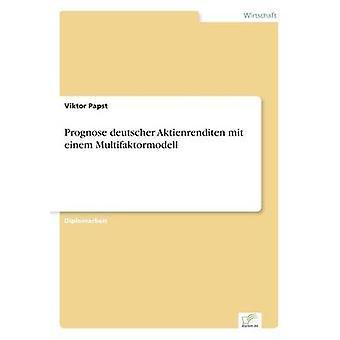 Prognose deutscher Aktienrenditen mit einem Multifaktormodell by Papst & Viktor