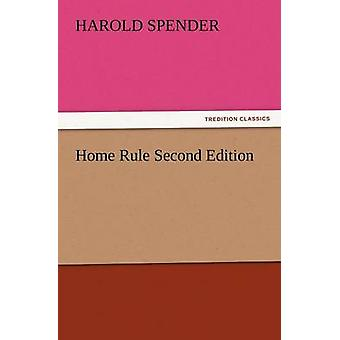 Home Rule Second Edition by Harold Spender