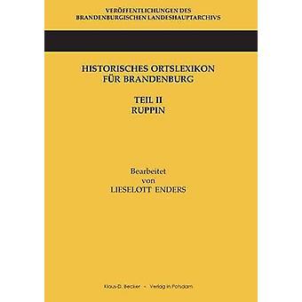 Historisches Ortslexikon fr Brandenburg Teil II Ruppin by Enders & Lieselott