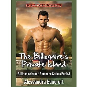 Billionaire Romance - The Billionaire's Private Island by Alessandra B