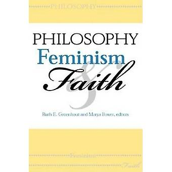 Philosophy - Feminism and Faith by Ruth E. Groenhout - 9780253341778