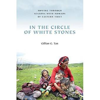 In the Circle of White Stones - Moving Through Seasons with Nomads of