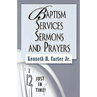 Baptism Services - Sermons and Prayers by Kenneth H. Carter - 9780687