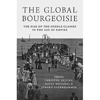 The Global Bourgeoisie - The Rise of the Middle Classes in the Age of