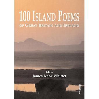 100 Island Poems of Great Britain and Ireland by James Knox Whittet -