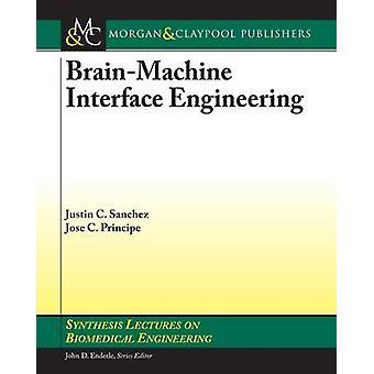 Brain-Machine Interface Engineering by Jose C. Principe - Justin C. S