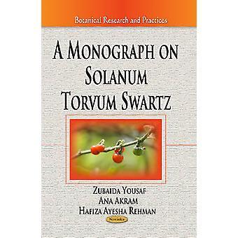 Monograph on Solanum Torvum Swartz by Zubaida Yousaf - Ana Akram - Ha