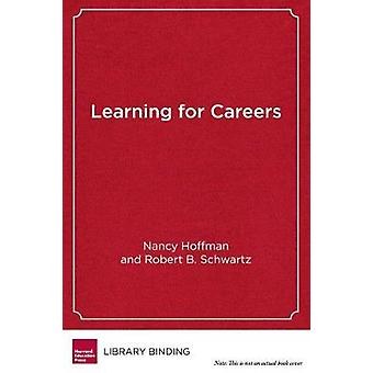 Learning for Careers - The Pathways to Prosperity Network by Nancy Hof