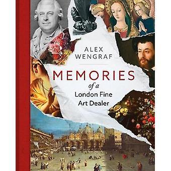 Memories of a London Fine Art Dealer by Alexander Wengraf - 978191269