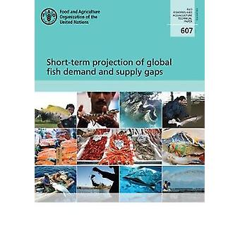 Short-term projection of global fish demand and supply gaps - a life c