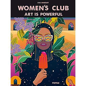 Women's Club - Art Is Powerful by Eva Minguet - 9788416500888 Book