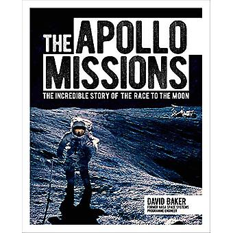 The Apollo Missions - The Incredible Story of the Race to the Moon by