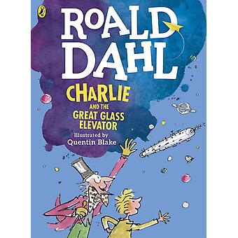 Charlie and the Great Glass Elevator colour edition by Roald Dahl