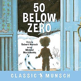 50 Below Zero by 50 Below Zero - 9781773211015 Book