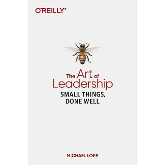 Art of Leadership The by Michael Lopp