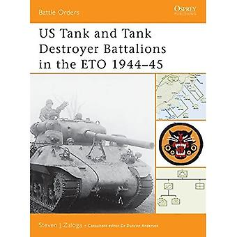 US Tank and Tank Destroyer Battalions in the ETO, 1944-45 (Battle Orders)