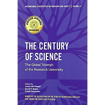 The Century of Science - The Global Triumph of the Research University
