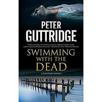 Swimming with the Dead by Peter Guttridge - 9780727829504 Book