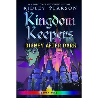 Kingdom Keepers I  Disney After Dark by Ridley Pearson & Illustrated by Disney Storybook Art Team