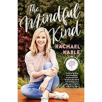 The Mindful Kind by Rachael Kable - 9780733339530 Book