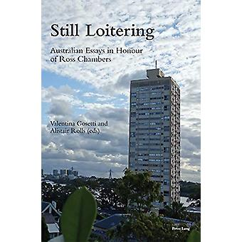 Still Loitering - Australian Essays in Honour of Ross Chambers by Vale