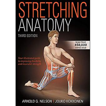 Stretching Anatomy by Arnold G. Nelson - 9781492593645 Book