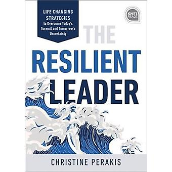 Resilient Leader by Christine Perakis