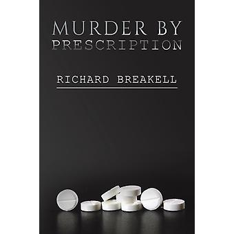 MURDER BY PRESCRIPTION by BREAKELL & RICHARD