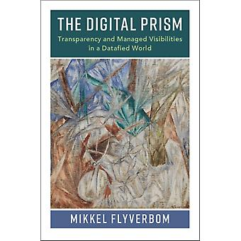 The Digital Prism by Flyverbom & Mikkel Copenhagen Business School