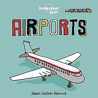 Airports (Lonely Planet Kids) [Board book]