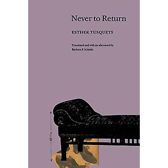 Never to Return by Esther Tusquets - 9780803294387 Book