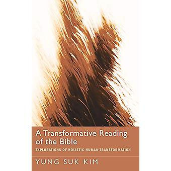A Transformative Reading of the Bible by Yung Suk Kim - 9781498215497