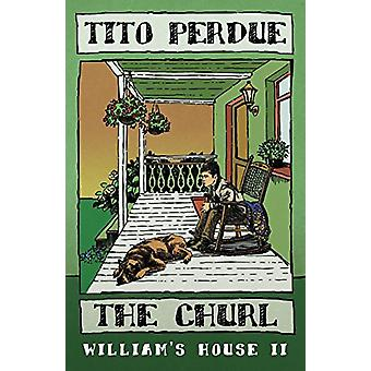 The Churl (William's House - Volume II) by Tito Perdue - 978191052433