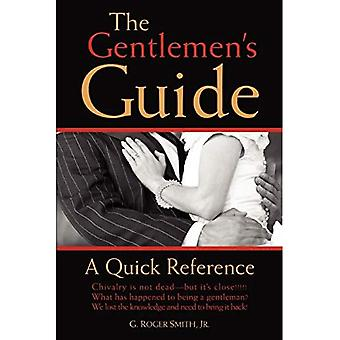 The Gentlemen's Guide: A Quick Reference