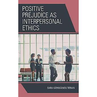 Positive Prejudice as Interpersonal Ethics