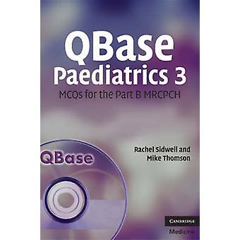 QBase Paediatrics 3 von Rachel SidwellMike Thomson
