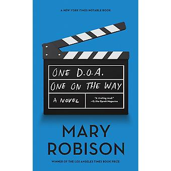 One D.O.A. One on the Way by Mary Robison