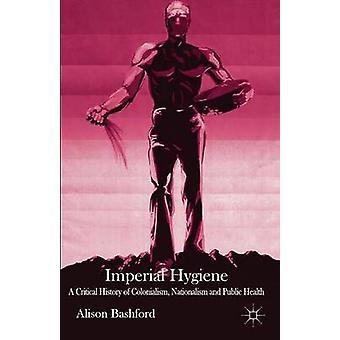 Imperial Hygiene by Alison Bashford