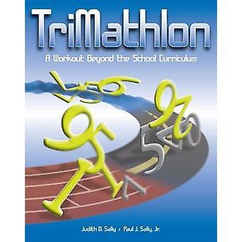 TriMathlon A Workout Beyond the School Curriculum