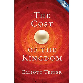 The Cost of the Kingdom by Elliott Tepper